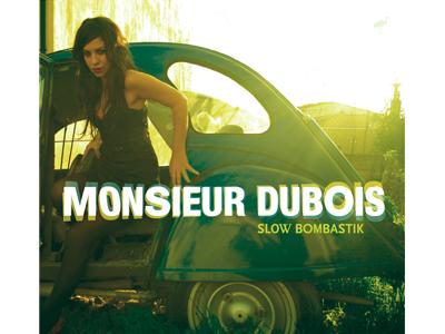 Monsieur Dubois - Slow Bombastik